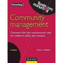 Community management - 2e éd : Comment faire des communautés web les meilleures alliées des marques (Tendances Marketing)