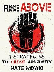 Rise Above: 7 Strategies to Crush Adversity