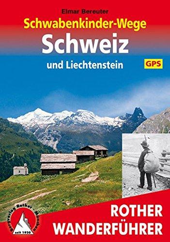 Preisvergleich Produktbild Rother Wanderführer / Schwabenkinder-Wege Schweiz und Liechtenstein. Mit GPS-Daten