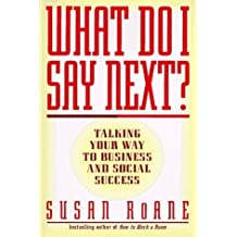 What Do I Say Next?: Talking Your Way to Business and Social Success by Susan RoAne (1997-08-01)