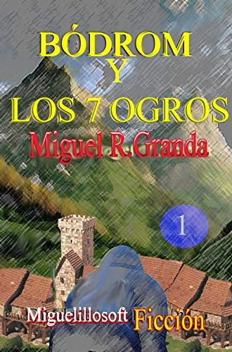 Bódrom y los 7 ogros por Miguel R. Granda