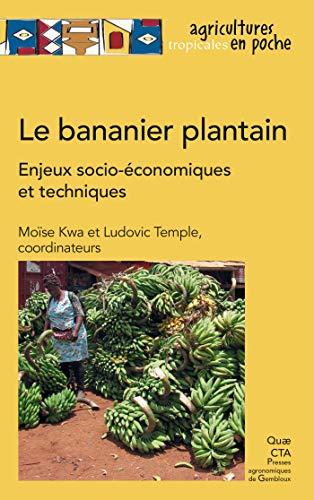 Couverture du livre Le bananier plantain: Enjeux socio-économiques et techniques (Agricultures tropicales en poche)