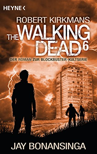 Buchseite und Rezensionen zu 'The Walking Dead 6: Roman (The Walking Dead-Romane)' von Jay Bonansinga