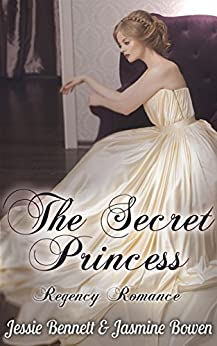 The Secret Princess (Regency Romance) (English Edition) par [Bennett, Jessie, Bowen, Jasmine]