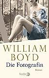 Die Fotografin: Die vielen... von William Boyd