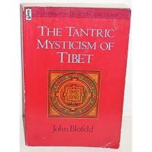 The Tantric Mysticism of Tibet