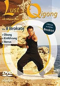 Lust auf Qigong: Die 8 Brokate - Übungen für Körper, Geist und Seele