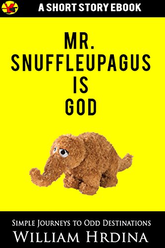Mr. Snuffleupagus is God (Simple Journeys to Odd Destinations) (English - Snuffleupagus Big Bird