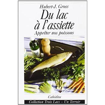 Du lac à l'assiette : Apprêter nos poissons