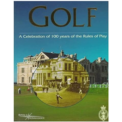 Golf: A Celebration of 100 Years of the Rules of Play