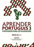 Aprender Português 3 : Português para estrangeiros Nivel B2 (QECR) (1CD audio)