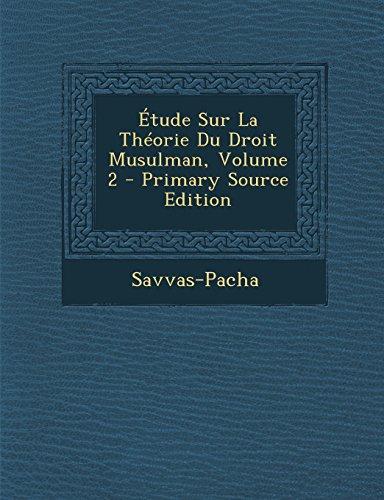 Etude Sur La Theorie Du Droit Musulman, Volume 2 - Primary Source Edition