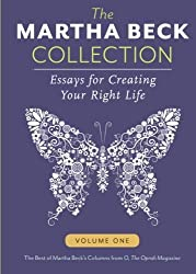 The Martha Beck Collection: Essays for Creating Your Right Life, Volume One (Volume 1) by Martha Beck (2013-04-01)