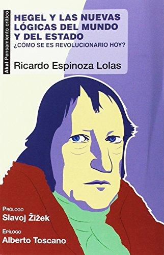 Hegel y las nuevas lógicas del mundo y del Estado: ¿Cómo se es revolucionario hoy? (Pensamiento crítico)