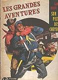 LES GRANDES AVENTURES, No.14: SAM BILLIE sur la piste des Cheyennes