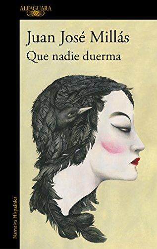 Que nadie duerma (HISPANICA) por Juan José Millás