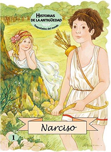 Narciso (troquelados del mundo) imprenta (Troquelados Del Mundo: Historias De La Antiguedad/Fairy Tales of the Word)