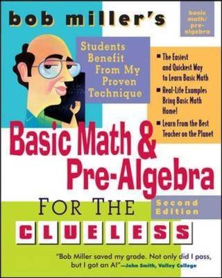 [Bob Miller's Basic Math and Pre-algebra for the Clueless] (By: Bob Miller) [published: July, 2007]