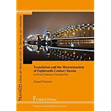 Translation and the Westernization of Eighteenth-Century Russia. A Social-Systemic Perspective by Sergey Tyulenev (2012-09-03)