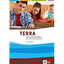 TERRA Sicher ins Zentralabitur: Trainingsheft 11./12. Klasse (G8), 12./13. Klasse (G9) (Abi Workshop Geographie)