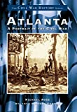 Atlanta: A Portrait of the Civil War by Michael Rose (1999-07-27)