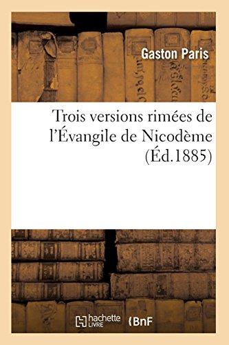 Trois versions rimées de l'Évangile de Nicodème (Éd.1885) par Collectif