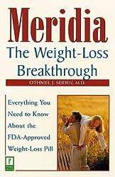 Meridia: Weight-loss Breakthrough by Othniel J. Seiden (1998-12-01)