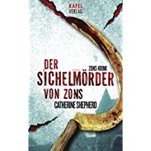 Der Sichelm??rder von Zons: Thriller (German Edition) by Catherine Shepherd (2013-03-12)