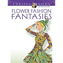 Flower Fashion Fantasies (Creative Haven Coloring Books)