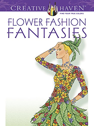 Flower Fashion Fantasies (Creative Haven Coloring Books) por Ming-Ju Sun
