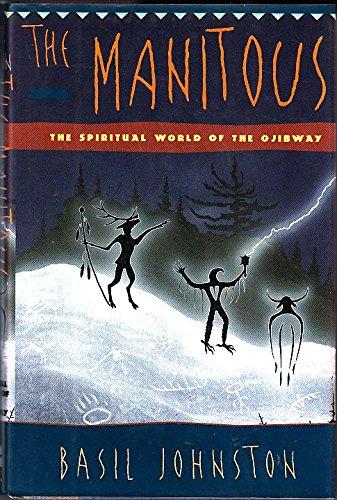 The Manitous: The Spiritual World of the Ojibway por Basil Johnston