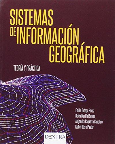 SISTEMAS DE INFORMACIÓN GEOGRÁFICA: TEORÍA Y PRÁCTICA (Manuales ciencia/técnica) por Emilio Ortega Pérez