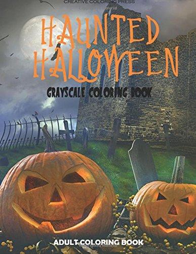 Haunted Halloween: Grayscale Adult Coloring Book (Adult Halloween Themen)