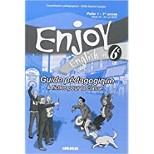 Enjoy Anglais 6e : Guide pédagogique & fiches pour la classe, Palier 1 - 1e année de Odile Martin-Cocher,Michèle Meyer,Anne Grzesiak-Lycett ( 6 juin 2006 )