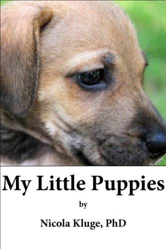 My Little Puppies: A Cute Puppy Book Story with Dog-Themed Activity Guide (Kindergarten Art, Math Games, Science, Imagination Play) (Bedtime Story 3-5, ... Age 5-8, Cute Dog Story) (English Edition)