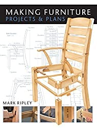 Making Furniture: Projects and Plans by Mark Ripley (2008-05-15)