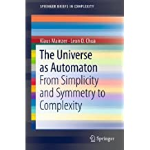 The Universe as Automaton: From Simplicity and Symmetry to Complexity (SpringerBriefs in Complexity) by Klaus Mainzer (2007-09-28)