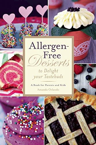 Allergen-Free Desserts to Delight Your Taste Buds: A Book for Parents and Kids - Non Dairy Snack