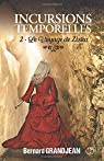 Incursions temporelles, tome 2 : Le voyage de Ziska par Grandjean
