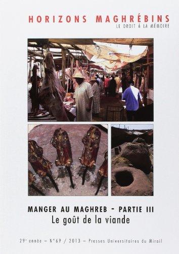 Horizons maghrébins, N° 69/2013 : Manger au Maghreb : Partie 3, Le goût de la viande