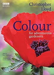Colour for Adventurous Gardeners by Christopher Lloyd (2004-10-07)