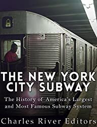 The New York City Subway: The History of America's Largest and Most Famous Subway System (English Edition)