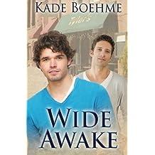 Wide Awake by Kade Boehme (2013-01-24)