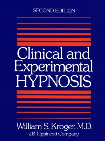 clinical-and-experimental-hypnosis-by-william-s-kroger-1977-01-30