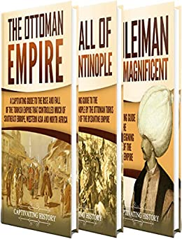 Descargar PDF Ottoman Empire: A Captivating Guide to the Rise and Fall of the Ottoman Empire, The Fall of Constantinople, and the Life of Suleiman the Magnificent
