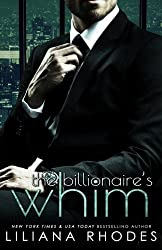 The Billionaire's Whim by Liliana Rhodes (2015-04-01)