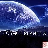 Cosmos Planet X