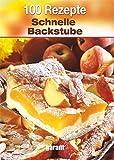100 Rezepte Schnelle Backstube