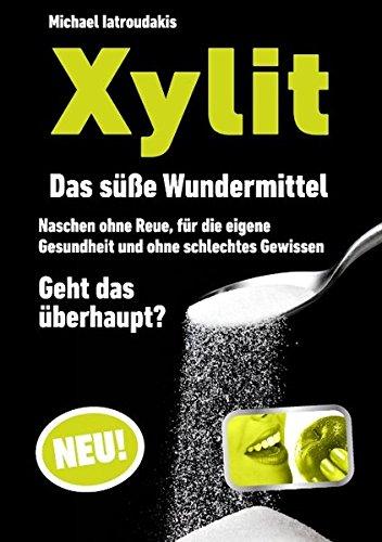 Preisvergleich Produktbild Xylit: Das süße Wundermittel