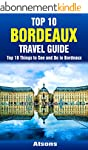 Top 10 Things to See and Do in Bordea...